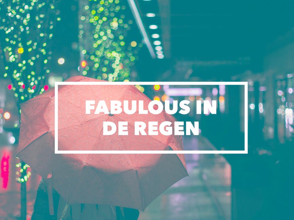 Fabulous in de regen